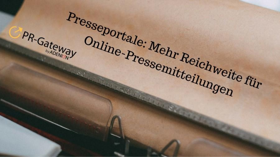 Presseportale: Mehr Reichweite für Online-Pressemitteilungen