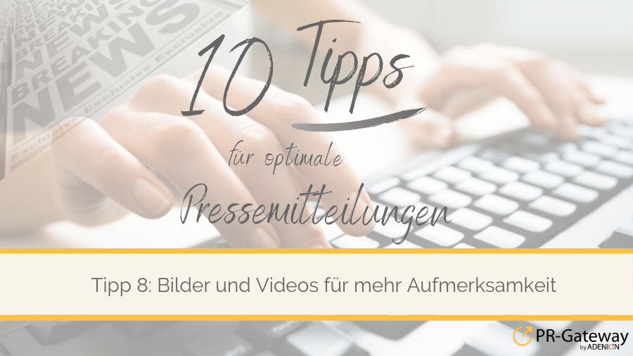 Serie 10 Tipps für optimale Pressemitteilungen 8_Bilder und Videos