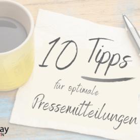 10 Tipps für optimale Pressemitteilungen