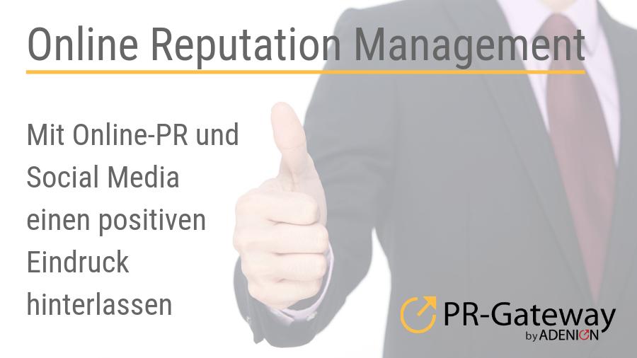 Online Reputation Management: Mit Online-PR und Social Media einen positiven Eindruck hinterlassen