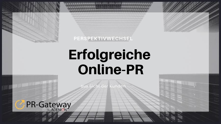 Perspektivenwechsel: Online-PR aus Sicht der Kunden