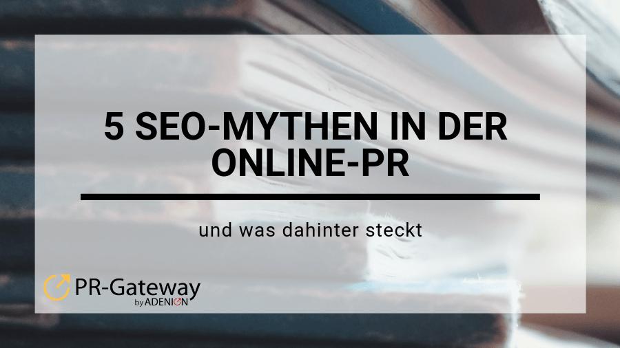 5 SEO-Mythen in der Online-PR und was dahinter steckt