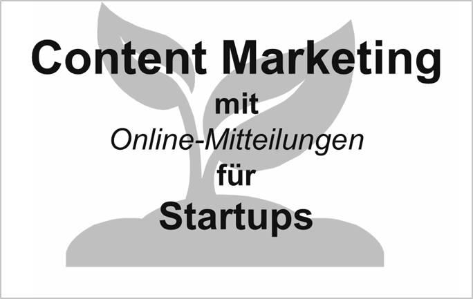 Content Marketing mit Online-Mitteilungen für Startups