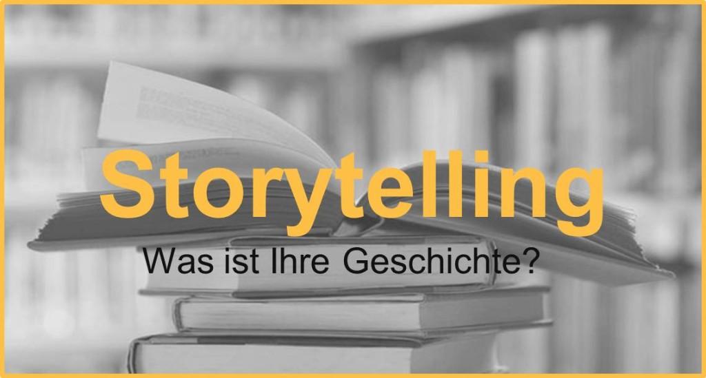 Storytelling - Was ist Ihre Geschichte?