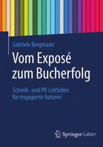 """""""Vom Exposé zum Bucherfolg"""". Das neue Werk von Gabriele Borgmann"""
