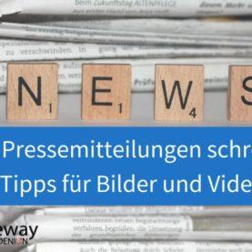 Tipp 8 Pressemitteilungen schreiben – Tipps für Bilder und Videos