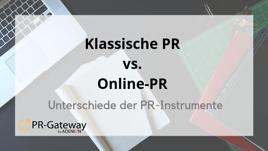 Klassische PR vs. Online-PR - die wichtigsten Unterschiede