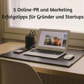 5 Online-PR und Marketing Erfolgstipps für Gruender und Startups
