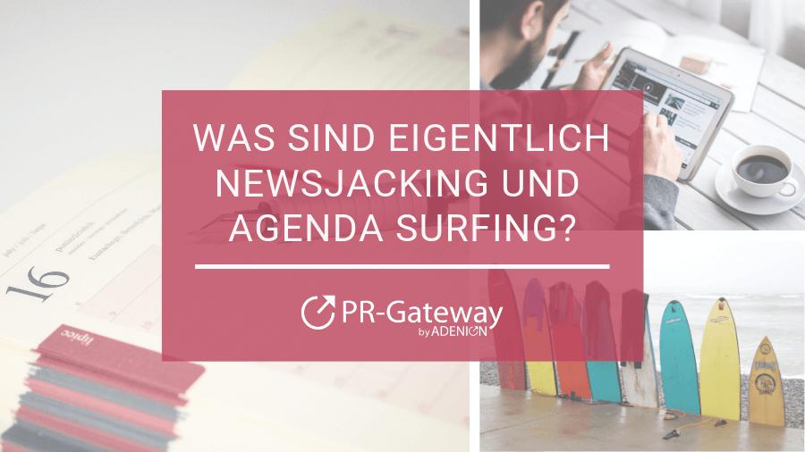 Was sind eigentlich Newsjacking und Agenda Surfing?