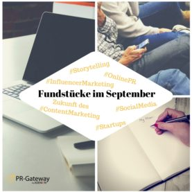 Fundstücke September zu den Online-PR, Content Marketing, Social Media und Infuencer Marketing