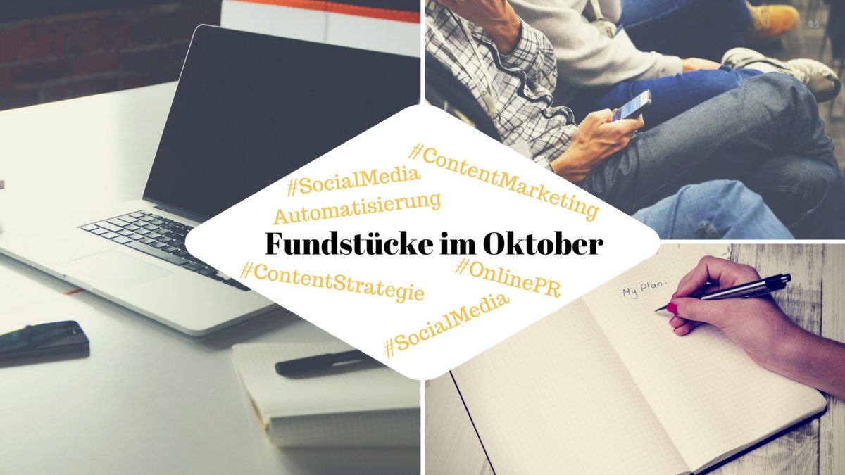 Fundstücke Oktober Online PR und Content Marketing