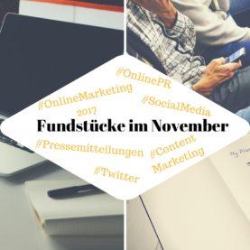 Unsere Lieblings-Fundstücke zu Online-PR und Content Marketing im November