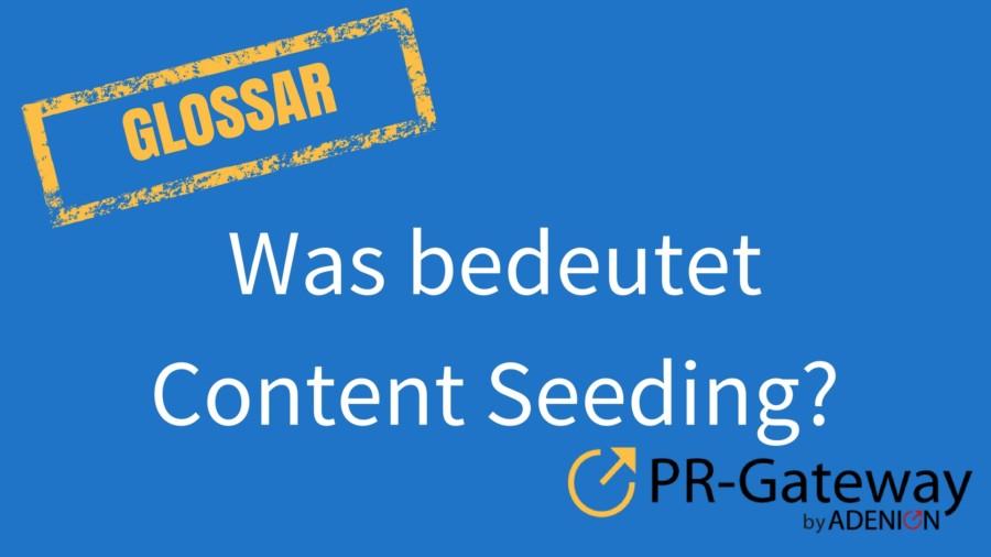 Was bedeutet Content Seeding?