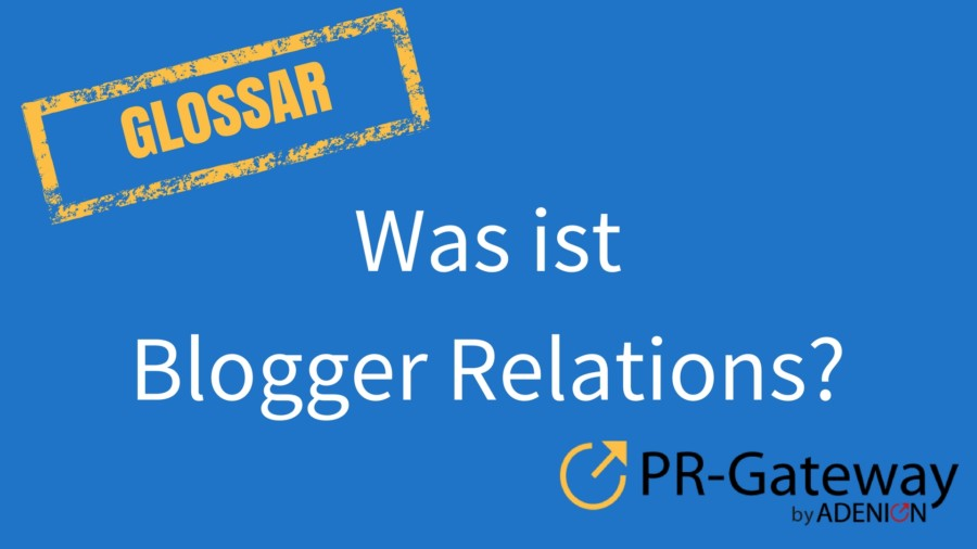 Was ist Blogger Relations?