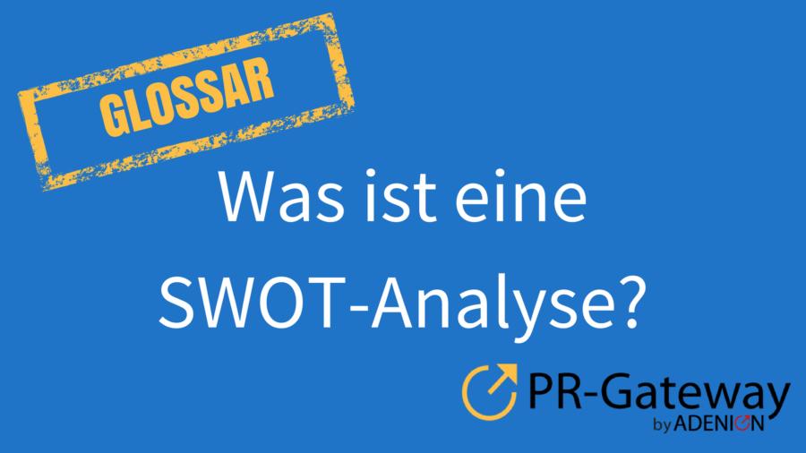 Glossar: Was ist eine SWOT Analyse?