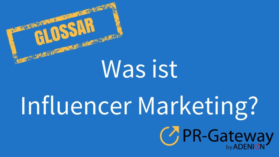 Was ist Influencer Marketing?