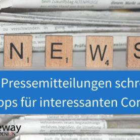 Tipp 1 Pressemitteilungen schreiben – Auf den Inhalt kommt es an