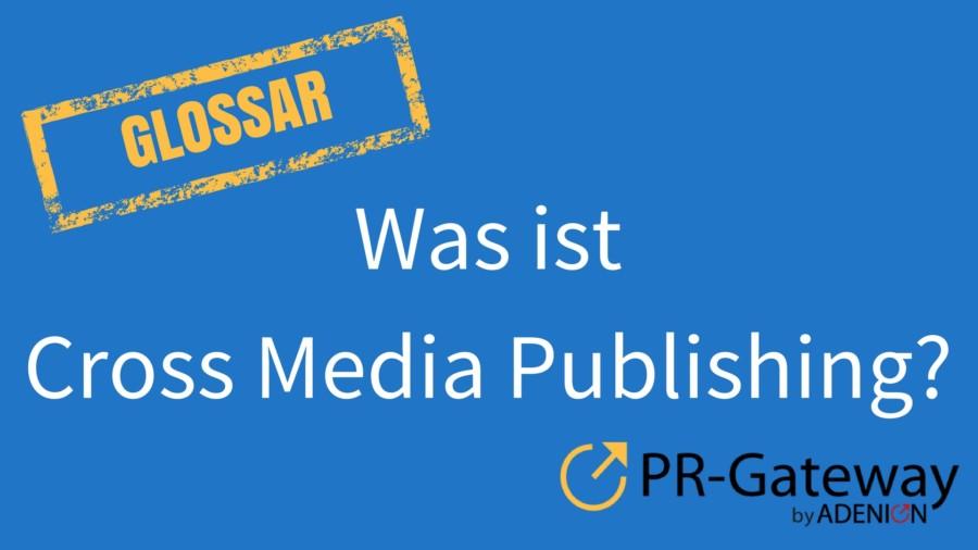 Was ist Cross Media Publishing?