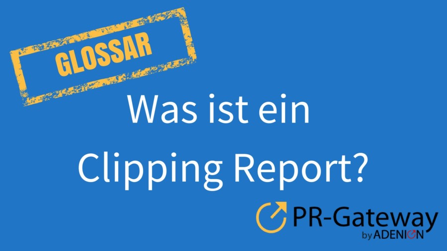 Was ist ein Clipping-Report?
