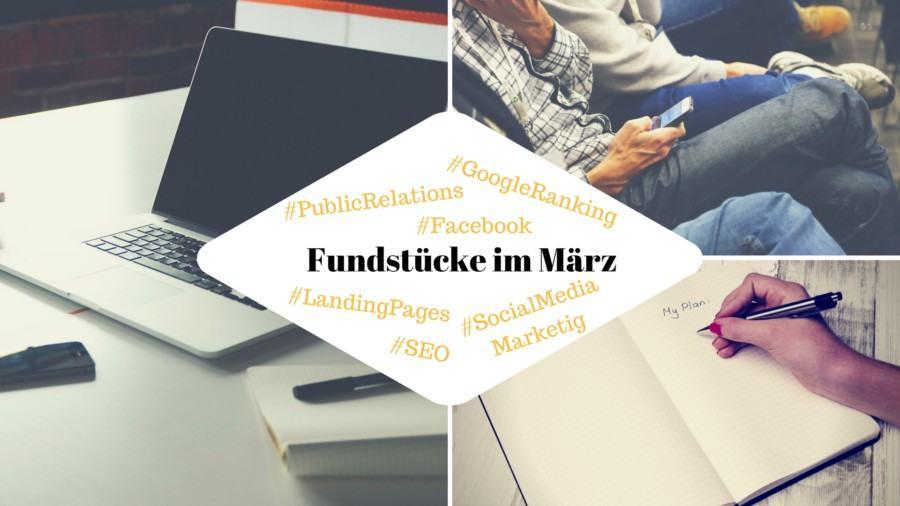 Unsere Fundstücke zu Online-PR und Content Marketing – 20.03.2017