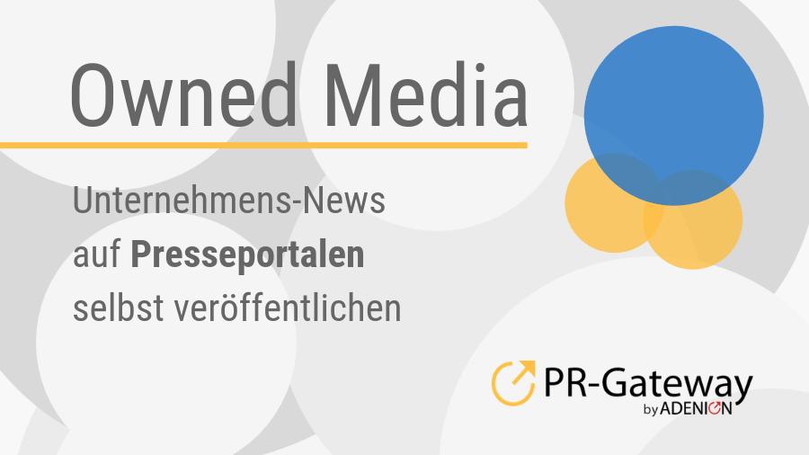 Owned Media - Unternehmens-News auf Presseportalen selbst veröffentlichen