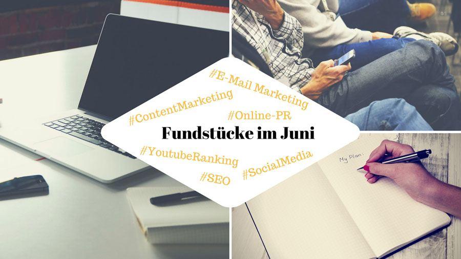 Fundstücke im Juni zu Content Marketing, Online-PR und Social Media