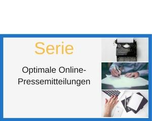 Serie optimale Online-Pressemitteilungen
