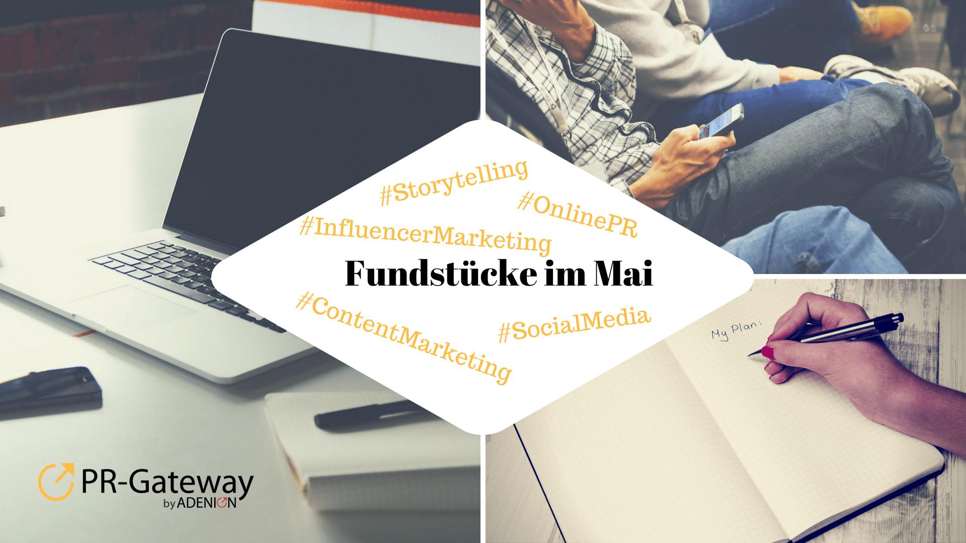 Unsere Fundstücke zu Online-PR und Content Marketing – 28.05.2018