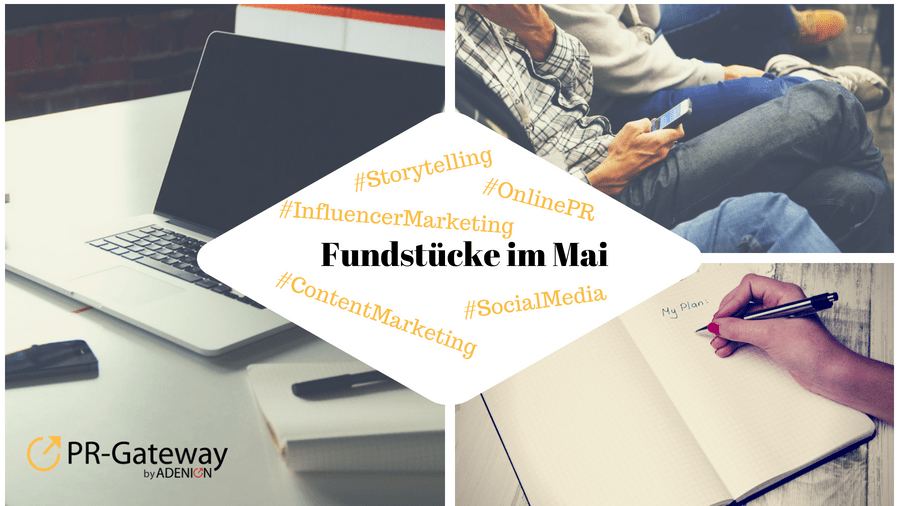 PR-Gateway Fundstücke Mai 2018 zu #OnlinePR und #SocialMedia