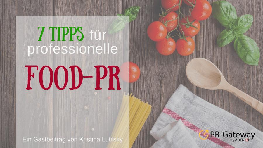 7 Tipps für professionelle Food-PR