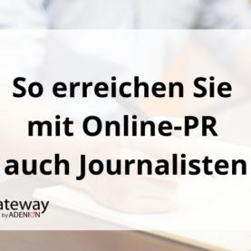 So erreichen Sie mit Online-PR auch Journalisten