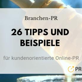 Branchen-PR: 26 Tipps und Beispiele für kundenorientierte Online-PR