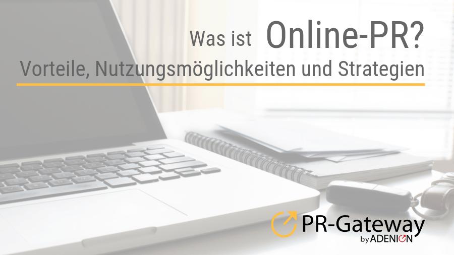 Was ist Online-PR? – Vorteile, Nutzungsmöglichkeiten und Strategien