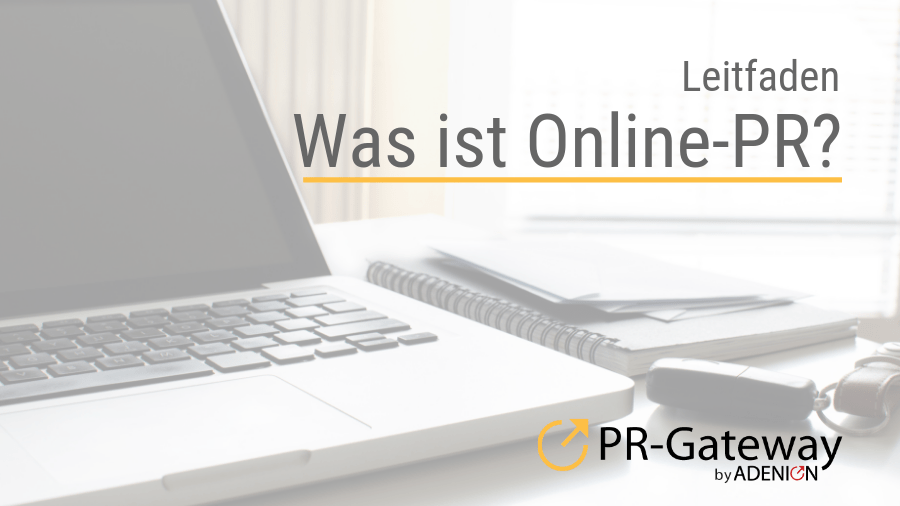 Was ist Online-PR? Vorteile, Nutzungsmöglichkeiten und Strategien