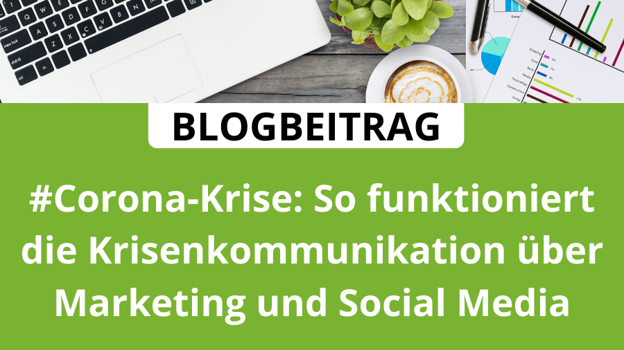 #Corona-Krise: So funktioniert die Krisenkommunikation über Marketing und Social Media