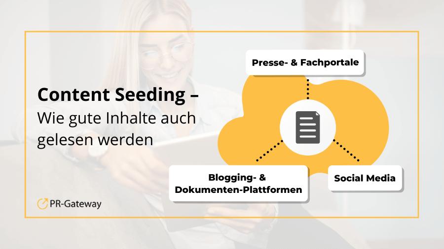 Content Seeding – Wie gute Inhalte auch gelesen werden