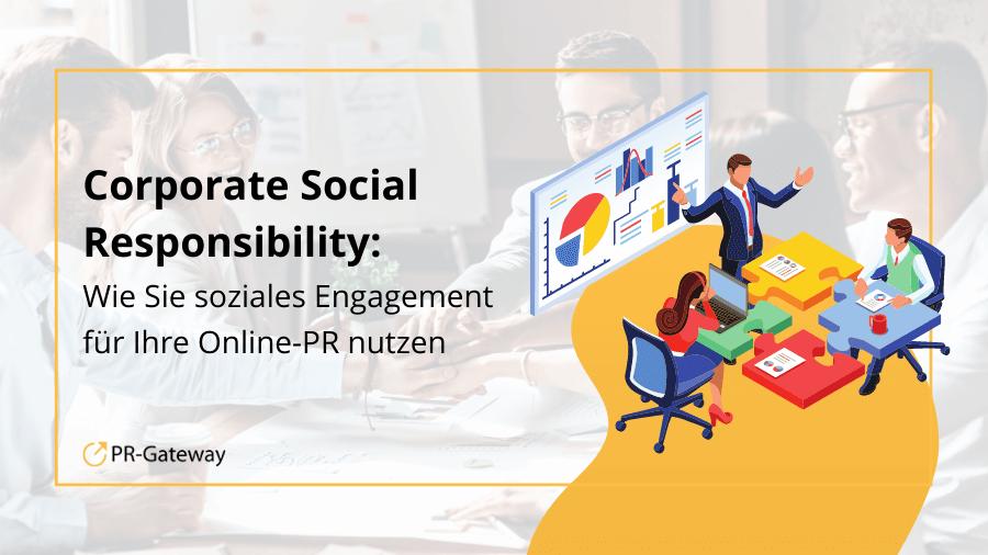 Corporate Social Responsibility: Wie Sie soziales Engagement für Ihre Online-PR nutzen