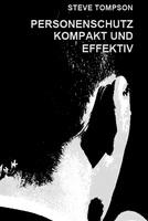 """showimage Jetzt im praktischen Paperback mit Preisvorteil: """"Personenschutz - kompakt und effektiv"""", Fachbuch von Steve Tompson"""