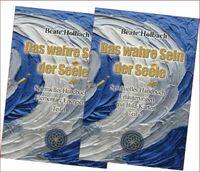 Das wahre Sein der Seele.Spirituelles Handbuch in 2 Bänden von Beate Holbach.