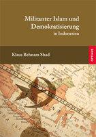 Militanter Islam und Demokratisierung in Indonesien