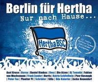 showimage Berlin für Hertha - Nur nach Hause - 20 Jahre Hertha BSC Hymne - Jubiläums Aufnahme