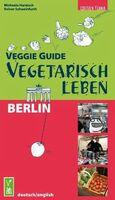 """""""Veggie Guide Berlin – vegetarisch leben"""""""
