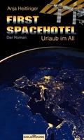 """Der Roman: """"First Spacehotel. Urlaub im All"""" – ein Beziehungsdrama im Weltraum"""