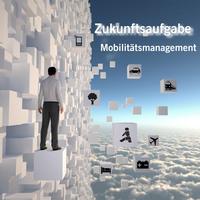 Fuhrparkverband und VDR stellen sich der Zukunftsaufgabe Mobilitätsmanagement