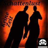 """Schattenlust – Ihre neue Maxi Single """"Keine Zeit"""""""