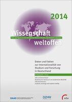 Wissenschaft Weltoffen 2014: Daten und Fakten zu Studium und Forschung