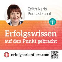 """Mit ihrem Podcastkanal """"Erfolgswissen auf den Punkt gebracht"""" verhilft Edith Karl zu beruflichen und privaten Erfolgen."""