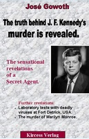 The truth behind John F. Kennedy's murder is revealed.