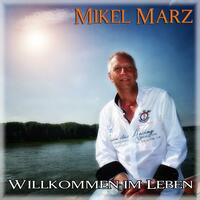 Willkommen im Leben - Die Songveröffentlichung von Mikel Marz