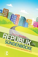 Republik der Sündenböcke - Eine Reise durch ein (un)politisches Land